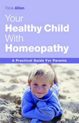 The Healthy Child Through Homeopathy (Paperback)