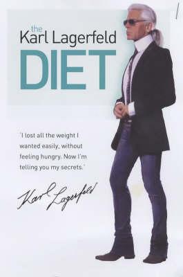 The Karl Lagerfeld Diet (Paperback)