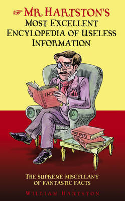 Mr. Hartston's Most Excellent Encyclopaedia of Useless Information (Hardback)