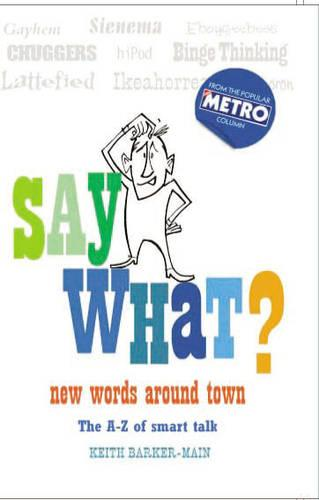 Say What: New Words Around Town (Hardback)