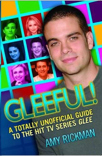 """Gleeful! A Totally Unofficial Guide to the Hit TV Series """"Glee"""" (Paperback)"""