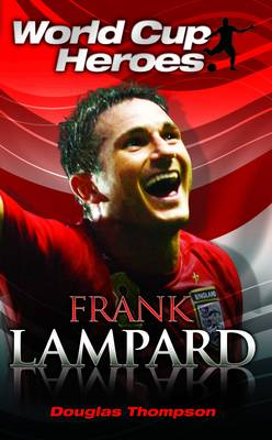 Frank Lampard - World Cup Heroes (Paperback)