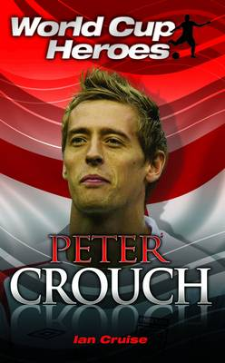 Peter Crouch - World Cup Heroes (Paperback)