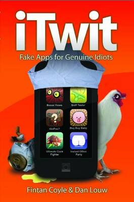 ITwit: Fake Apps for Genuine Idiots (Paperback)