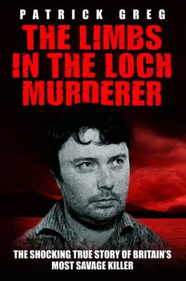 The Limbs in the Loch Murderer (Paperback)