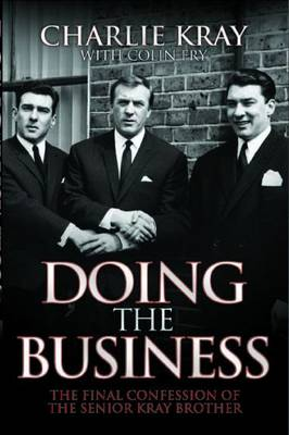 Doing the Business: The Final Confessions of the Senior Kray Brothers (Paperback)
