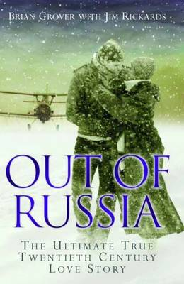 Out of Russia: The Ultimate True Twentieth Century Love Story (Paperback)