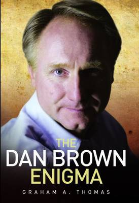 Dan Brown Enigma: The Biography of the World's Greatest Thriller Writer (Hardback)
