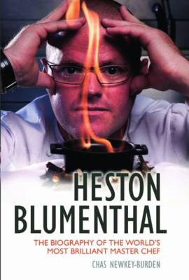 Heston Blumenthal: The Biography of the World's Most Brilliant Master Chef (Paperback)