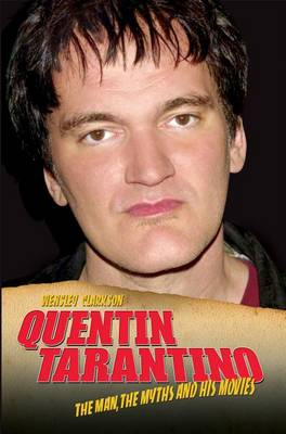 Quentin Tarantino: The Man, the Myths and the Movies (Paperback)