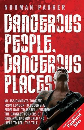 Dangerous People, Dangerous Places (Paperback)