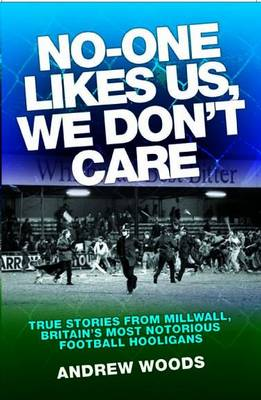 No One Likes Us, We Don't Care (Paperback)