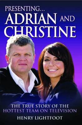 Presenting... Adrian and Christine: The True Story of the Hottest Team in Television (Paperback)