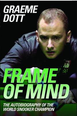 Frame of Mind: The Autobiography of the World Snooker Champion (Hardback)