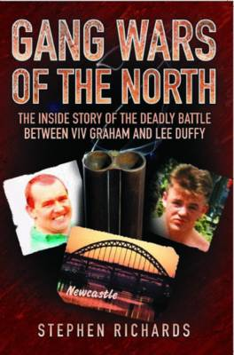 Gang Wars of the North: The Inside Story of the Deadly Battle Between Viv Graham and Lee Duffy (Paperback)