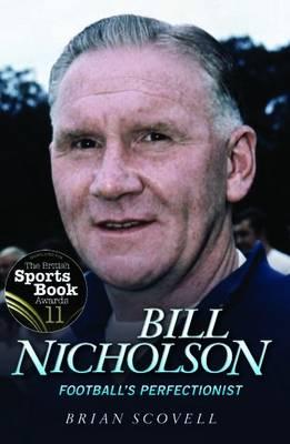 Bill Nicholson: Football's Perfectionist (Paperback)