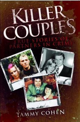 Killer Couples: True Stories of Partners in Crime (Paperback)
