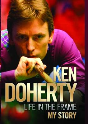 Ken Doherty - Life in the Frame - My Story (Paperback)