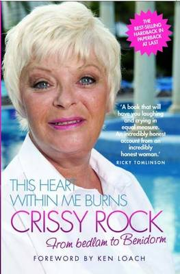 This Heart within Me Burns - Crissy Rock: From Bedlam to Benidorm (Paperback)