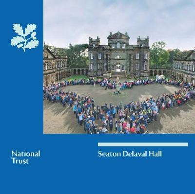 Seaton Delaval, Northumberland: National Trust Guidebook (Paperback)