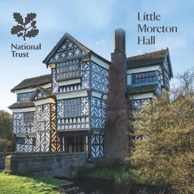 Little Moreton Hall, Cheshire: National Trust Guidebook (Paperback)