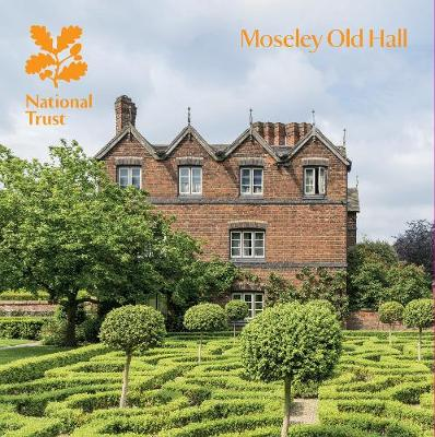 Moseley Old Hall, Staffordshire: National Trust Guidebook (Paperback)