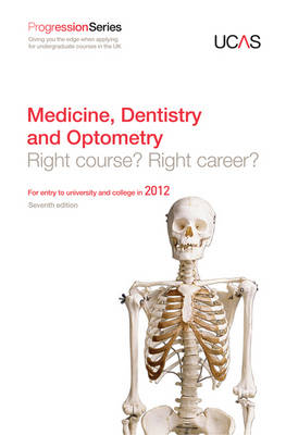 Progression to Medicine, Dentistry and Optometry: Right Course? Right Career? For Entry to University and College in 2012 - Progression Series (Paperback)