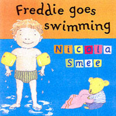Freddie Goes Swimming - Freddie's First Experiences 6 (Paperback)
