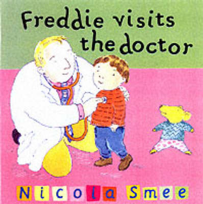 Freddie Visits the Doctor - Freddie's First Experiences 3 (Paperback)