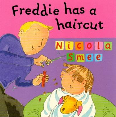 Freddie Has a Haircut - Freddie's First Experiences 5 (Paperback)