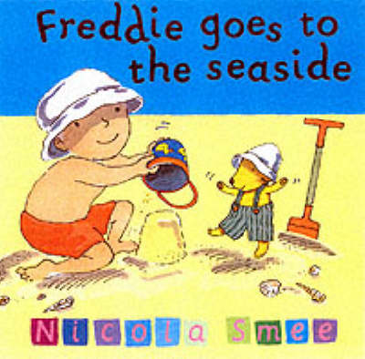 Freddie Goes to the Seaside - Freddie's First Experiences 7 (Paperback)