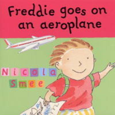 Freddie Goes on an Aeroplane - Freddie's First Experiences 1 (Paperback)