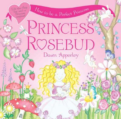 Perfectly Perfect Princess: How to be a Perfect Princess - Princess Rosebud No. 3 (Paperback)