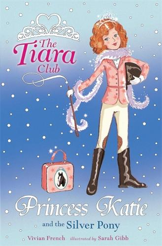 The Tiara Club: Princess Katie and the Silver Pony - The Tiara Club (Paperback)