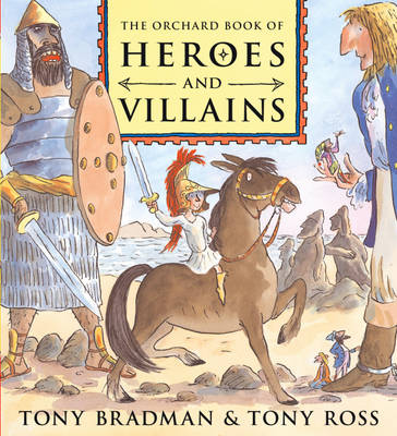 The Orchard Book of Heroes and Villains (Hardback)