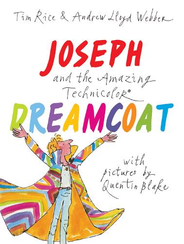 Joseph and the Amazing Technicolor Dreamcoat: With pictures by Quentin Blake (Hardback)