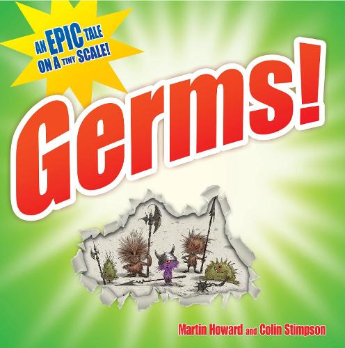 Germs!: An epic tale on a tiny scale (Hardback)