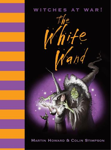 Witches at War! The White Wand (Hardback)