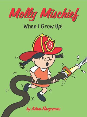 Molly Mischief: When I Grow Up! (Paperback)