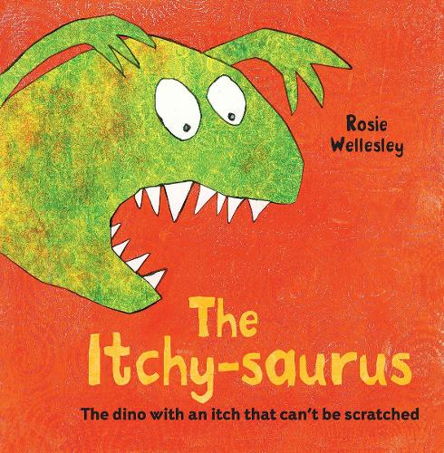 The Itchy-saurus: The dino with an itch that can't be scratched (Paperback)