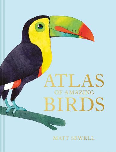 Atlas of Amazing Birds (Hardback)
