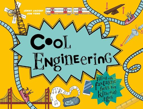 Cool Engineering: Filled with fantastic facts for kids of all ages (Hardback)