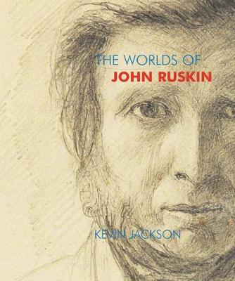 The Worlds of John Ruskin (Paperback)