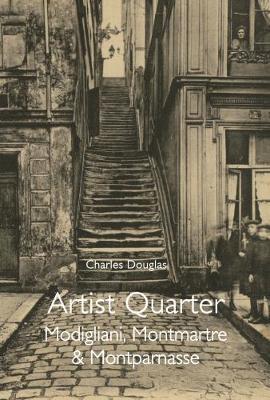 Artist Quarter: Modigliani, Montmartre and Montparnasse (Paperback)