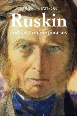 Ruskin and His Contemporaries (Paperback)