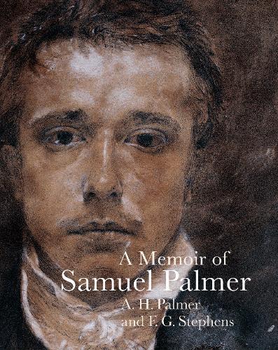 A Memoir of Samuel Palmer (Paperback)