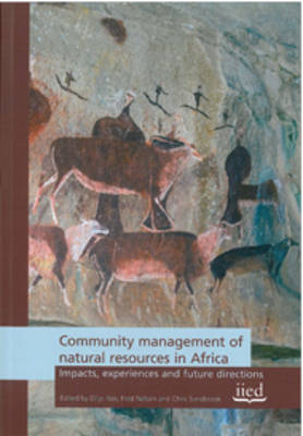 Community Management of Natural Resources in Africa: Impacts, Experiences and Directions (Paperback)