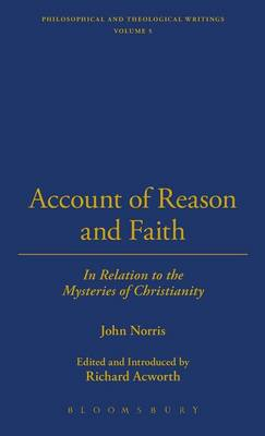 An Account of Reason and Faith: in Relation to the Mysteries of Christianity: In Relation to the Mysteries of Christianity (Hardback)