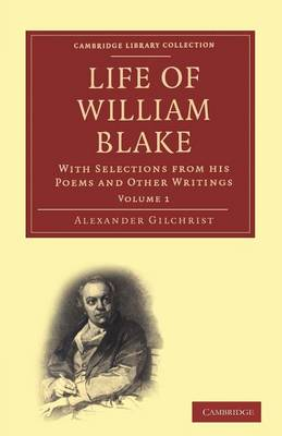 Life of William Blake, with Selections from His Poems and Other Writings (Hardback)