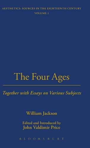 The Four Ages; Together with Essays on Various Subjects - Thoemmes Library of Aesthetics 1 (Hardback)